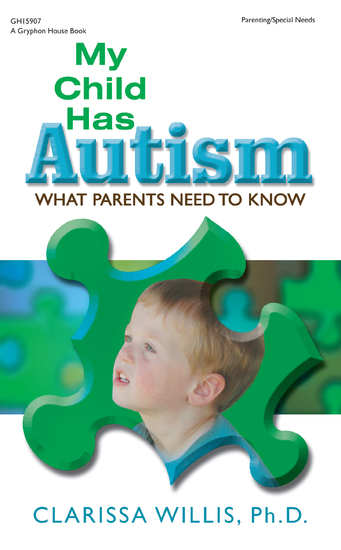My Child Has Autism - What Parents Need to Know - cover