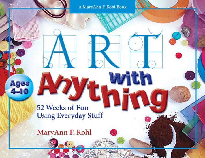 Art with Anything - 52 Weeks of Fun Using Everyday Stuff - cover
