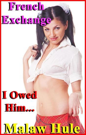 French Exchange: I Owed Him - I Owed Him #1 - cover