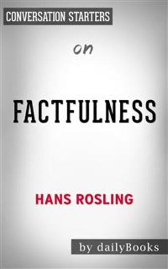 Factfulness: by Hans Rosling | Conversation Starters - cover