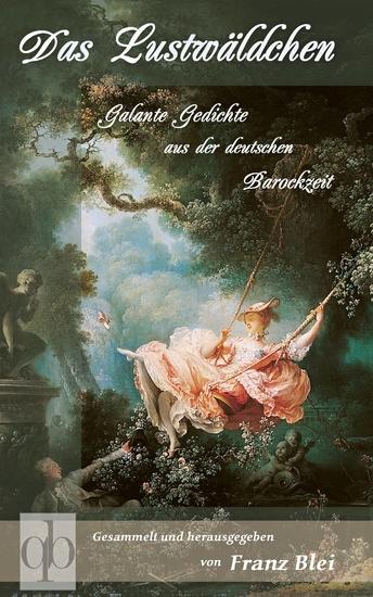 Das Lustwäldchen - Galante Gedichte aus der deutschen Barockzeit - cover