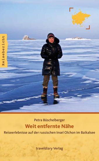 Weit entfernte Nähe - Reiseerlebnisse auf der russischen Insel Olchon im Baikalsee - cover