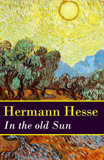 In the old Sun (a rediscovered novella by Hermann Hesse) - cover