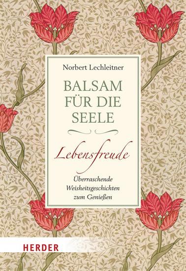 Balsam für die Seele - Lebensfreude - Überraschende Weisheitsgeschichten zum Genießen - cover