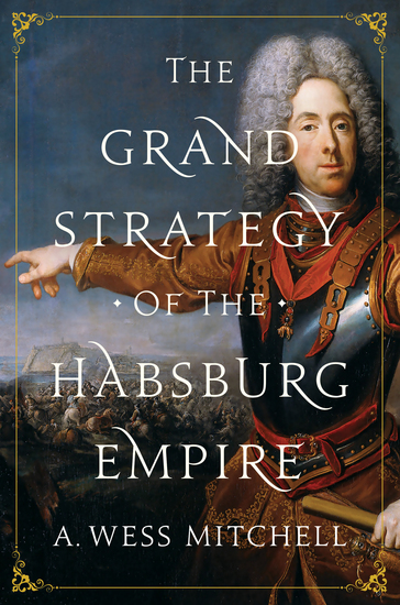 The Grand Strategy of the Habsburg Empire - cover