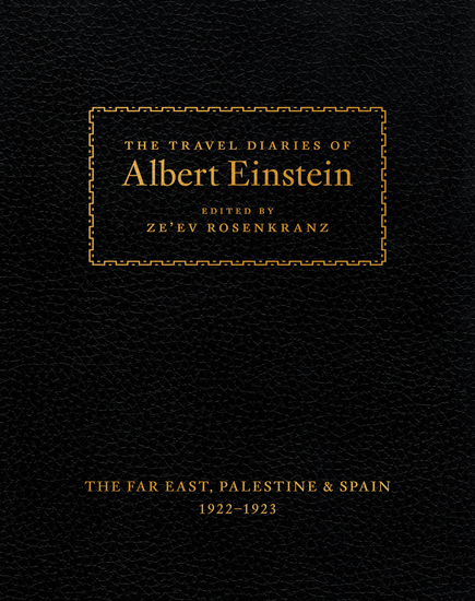 The Travel Diaries of Albert Einstein - The Far East Palestine and Spain 1922 - 1923 - cover