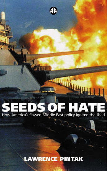Seeds of Hate - How Americas Flawed Middle East Policy Ignited the Jihad - cover