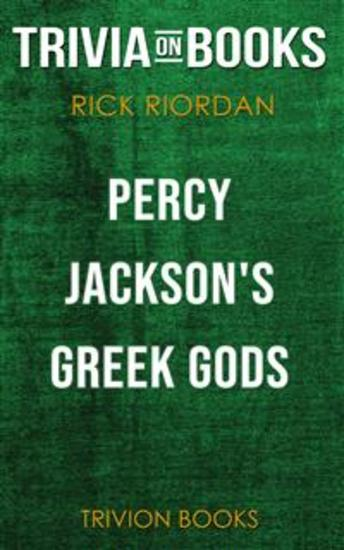 Percy Jackson's Greek Gods by Rick Riordan (Trivia-On-Books) - cover