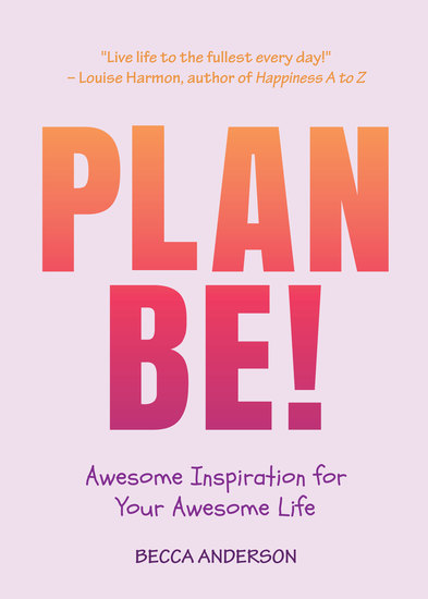 Plan Be! - Awesome Inspiration for Your Awesome Life - cover