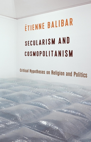Secularism and Cosmopolitanism - Critical Hypotheses on Religion and Politics - cover
