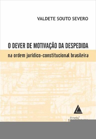 O Dever de Motivação da Despedida na Ordem Jurídico-Constitucional Brasileira - cover