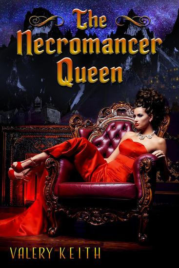 The Necromancer Queen - The Necromancer Princess #3 - cover
