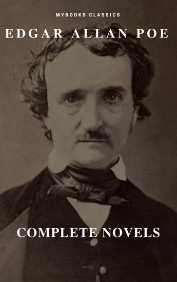 Edgar Allan Poe: Novelas Completas (MyBooks Classics): Berenice El corazón delator El escarabajo de oro El gato negro El pozo y el péndulo El retrato oval (MyBooks Classics) - cover