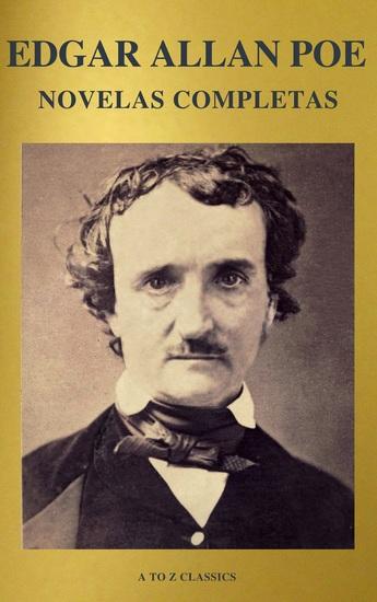 Edgar Allan Poe: Novelas Completas (A to Z Classics) - cover