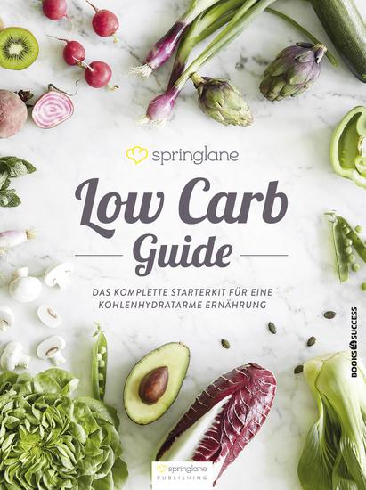 Low Carb Guide - Das komplette Starterkit für eine kohlenhydratarme Ernährung - cover