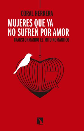 Mujeres que ya no sufren por amor - Transformando el mito romántico - cover