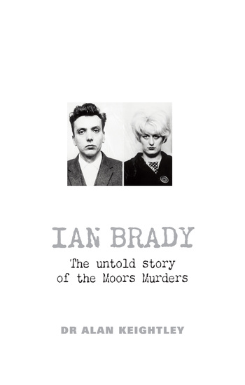 Ian Brady - The untold story of the Moors Murders - cover