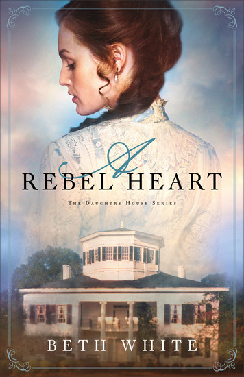 A Rebel Heart (Daughtry House Book #1) - cover