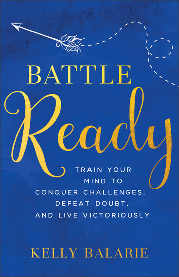 Battle Ready - Train Your Mind to Conquer Challenges Defeat Doubt and Live Victoriously - cover