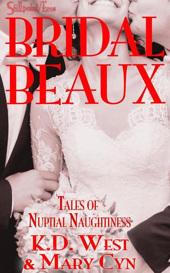 Bridal Beaux: Tales of Nuptial Naughtiness - Wedding Belles & Bridal Beaux #2 - cover