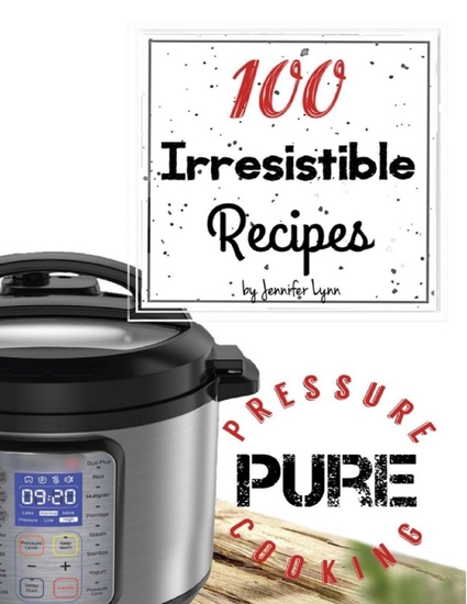100 Irresistible Recipes - Pure Pressure Cooking - cover