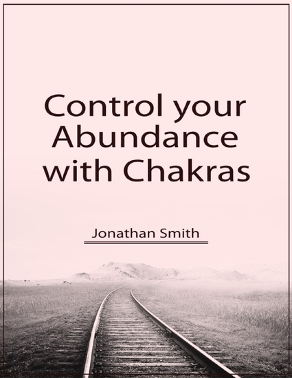 Control Your Abundance With Chakras - cover