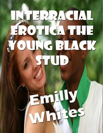 Interracial Erotica the Young Black Stud - cover