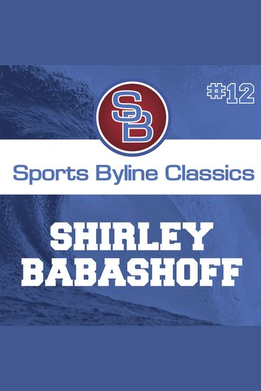 Sports Byline: Shirley Babashoff - cover