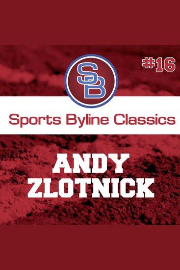 Sports Byline: Andy Zlotnick - cover