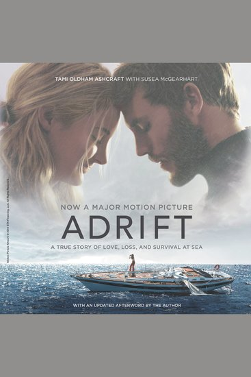 Adrift [Movie Tie-In] - A True Story of Love Loss and Survival at Sea - cover