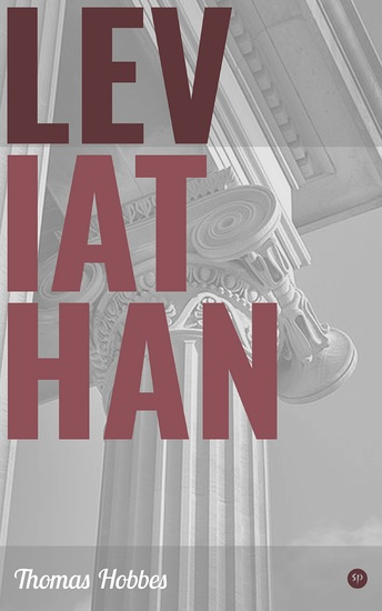 Leviathan - Ideas That Are External to the Human Mind The Purpose of a Commonwealth The Nature of a Christian Commonwealth The Darkness of Ignorance as Opposed to the Light of True Knowledge - cover