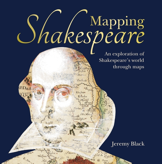 Mapping Shakespeare - An exploration of Shakespeare's worlds through maps - cover