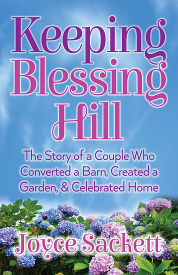 Keeping Blessing Hill - The Story of a Couple Who Converted a Barn Created a Garden and Celebrated Home - cover