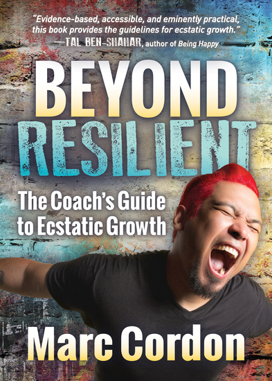 Beyond Resilient - The Coach's Guide to Ecstatic Growth - cover