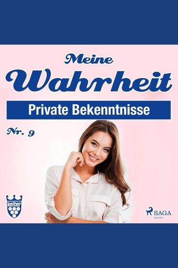 Private Bekenntnisse - Meine Wahrheit 9 (Ungekürzt) - cover