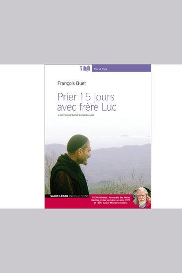 Prier 15 Jours Avec Frere Luc - cover