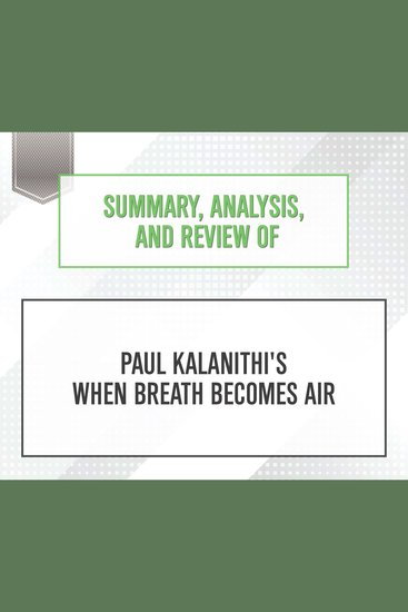 Summary Analysis and Review of Paul Kalanithi's When Breath Becomes Air - cover