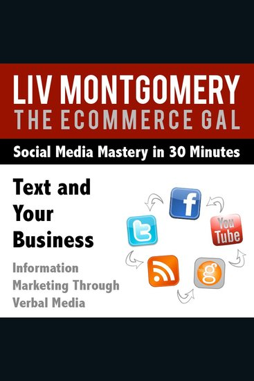 Text and Your Business - Information Marketing Through Verbal Media - cover