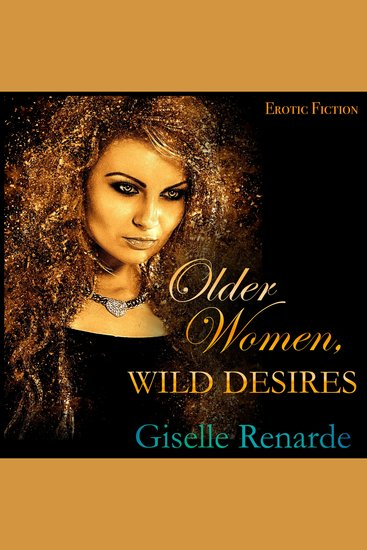 Older Women Wild Desires - Erotic Fiction - cover