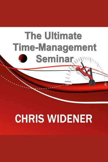 The Ultimate Time-Management Seminar - cover