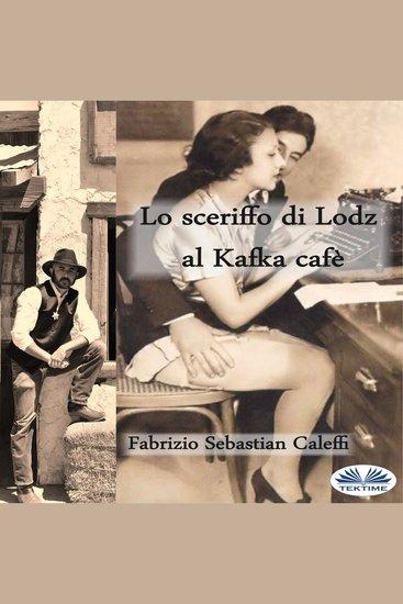 Lo Sceriffo di Lodz al Kafka cafè - cover