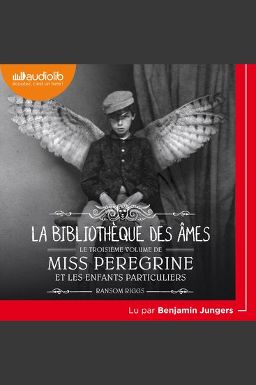 Miss Peregrine et les enfants particuliers 3 - La Bibliothèque des âmes - cover