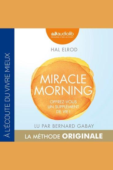 Miracle Morning - Offrez vous un supplément de vie ! - cover