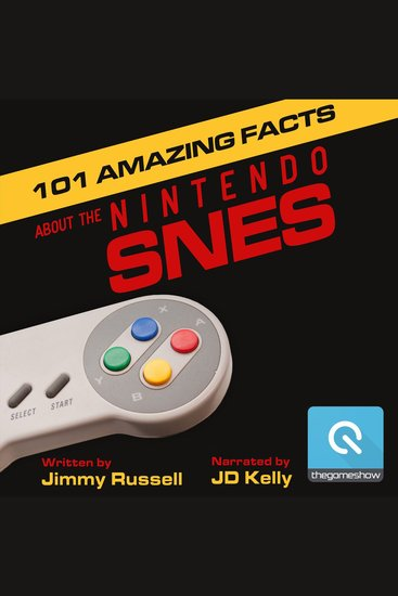 101 Amazing Facts about the Nintendo SNES - also known as the Super Famicom - cover