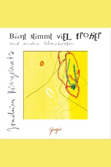 Joachim Ringelnatz - Bunt stimmt viel froher - gesprochen von Doris Wolters und Ilja Richter - cover