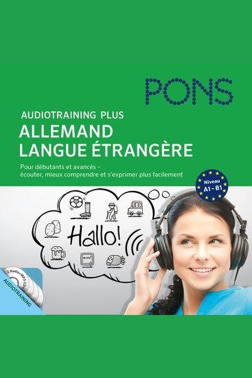 PONS Audiotraining Plus - Allemand langue étrangère - Pour débutants et avancés - écouter mieux comprendre et s'exprimer plus facilement - cover