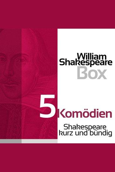 William Shakespeare: 5 Komödien - Shakespeare kurz und bündig - cover