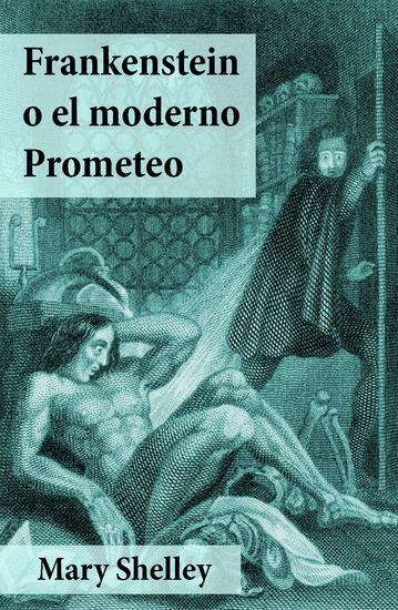 Frankenstein o el moderno Prometeo - cover