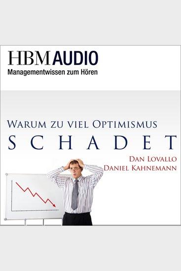 Warum zuviel Optimismus schadet - HBM Audio - Managementwissen zum Hören - cover