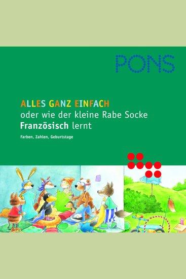 PONS Alles ganz einfach oder wie der kleine Rabe Socke Französisch lernt - Farben Zahlen Geburtstage - cover